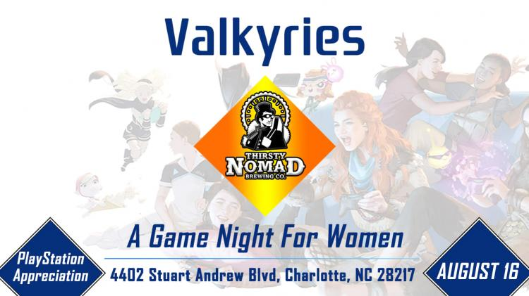 Valkyries IV: Playstation Night For Women!