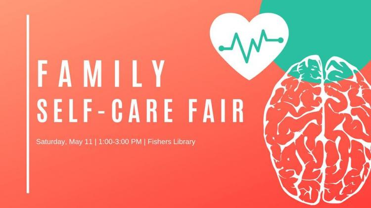 Family Self-Care Fair at Fishers Library