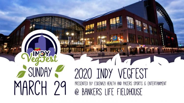 Indy VegFest at Bankers Life Fieldhouse ***Cancelled
