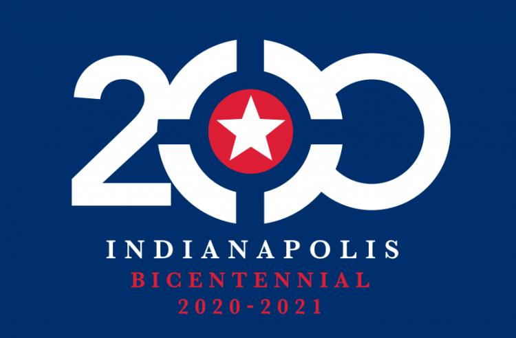 Indianapolis Bicentennial Celebration June 2020 to May 2021!