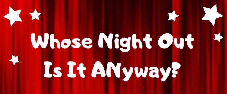 Whose Night Out Is It Anyway? Improv Comedy Show (18+)