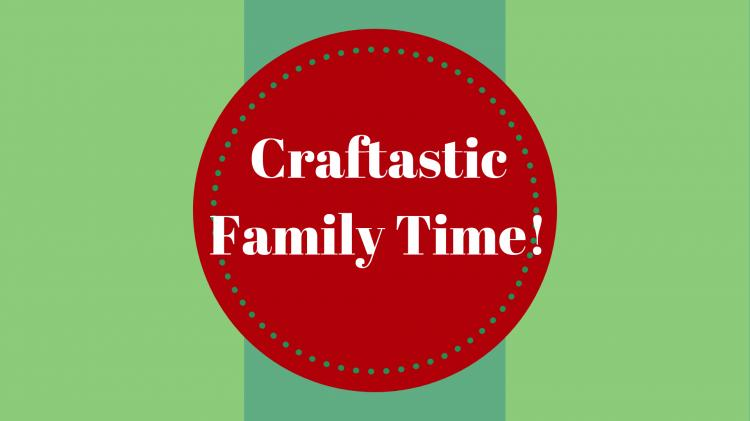 Craftastic Family Time | Somerset County Library