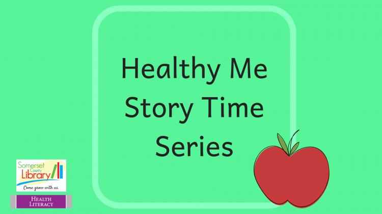 Healthy Me Story Time Series | Somerset County Library