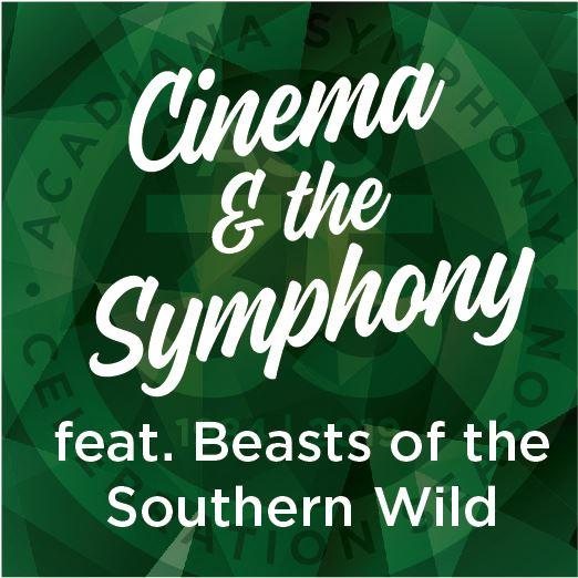 Cinema & the Symphony: Beasts of the Southern Wild