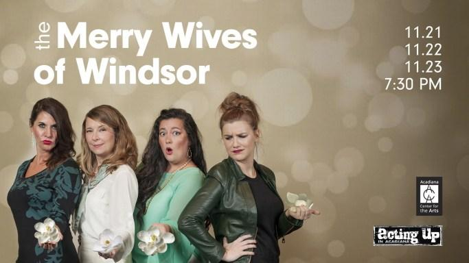 Merry Wives of Windsor presented by Acting Up in Acadiana