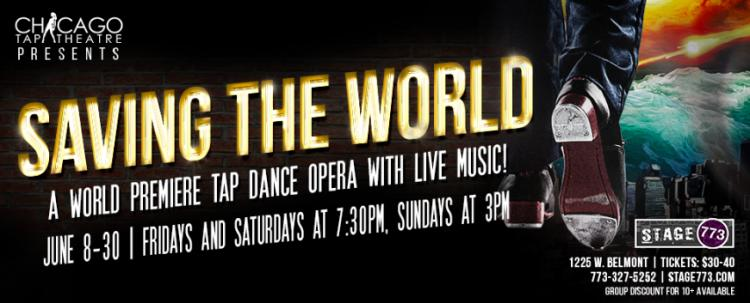 "Chicago Tap Theatre Presents ""Saving The World"""