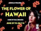 "Folks Operetta Presents ""The Flower of Hawaii"""