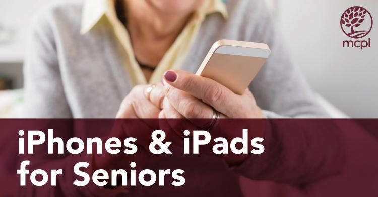IPhones and IPads for Seniors