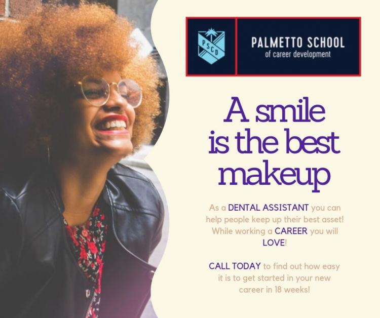 Become a Dental Asst. in 18 Weeks at Palmetto School of Career Development