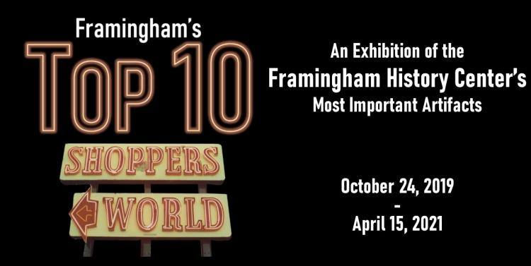 Framingham's Top 10: An Exhibition of the Framingham History Center's Most I