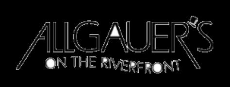 Allgauer's on the Riverfront Launches All New Menu for Lunch and Dinner