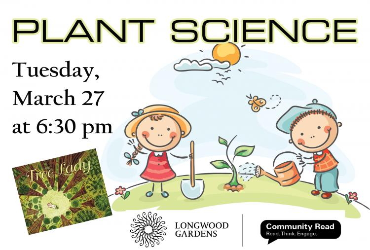 Plant Science, A Longwood Gardens Community Read
