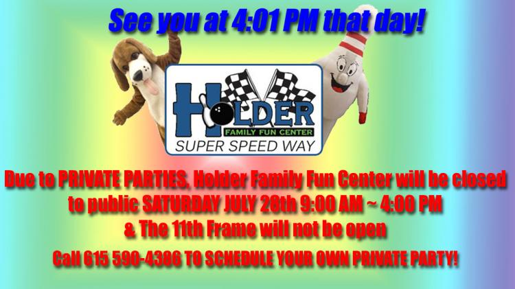 Notice: Holder Family Fun Center H'ville is hosting two PRIVATE EVENTS Today!