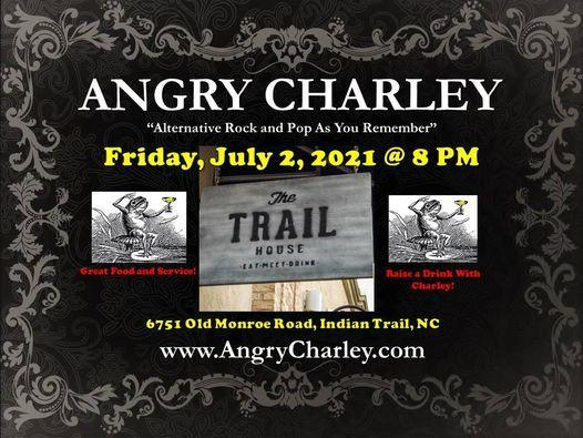 Angry Charley @ The Trail House