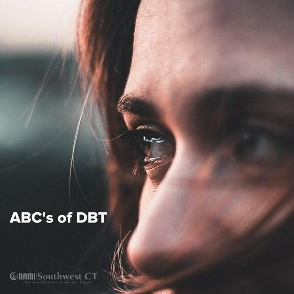 The ABC's of DBT (Dialectical Behavior Therapy)