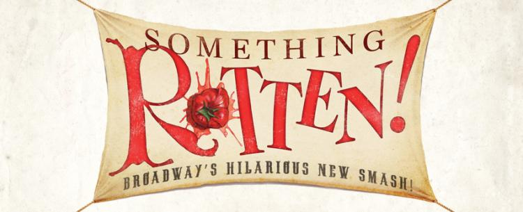 SOMETHING ROTTEN, A New Musical