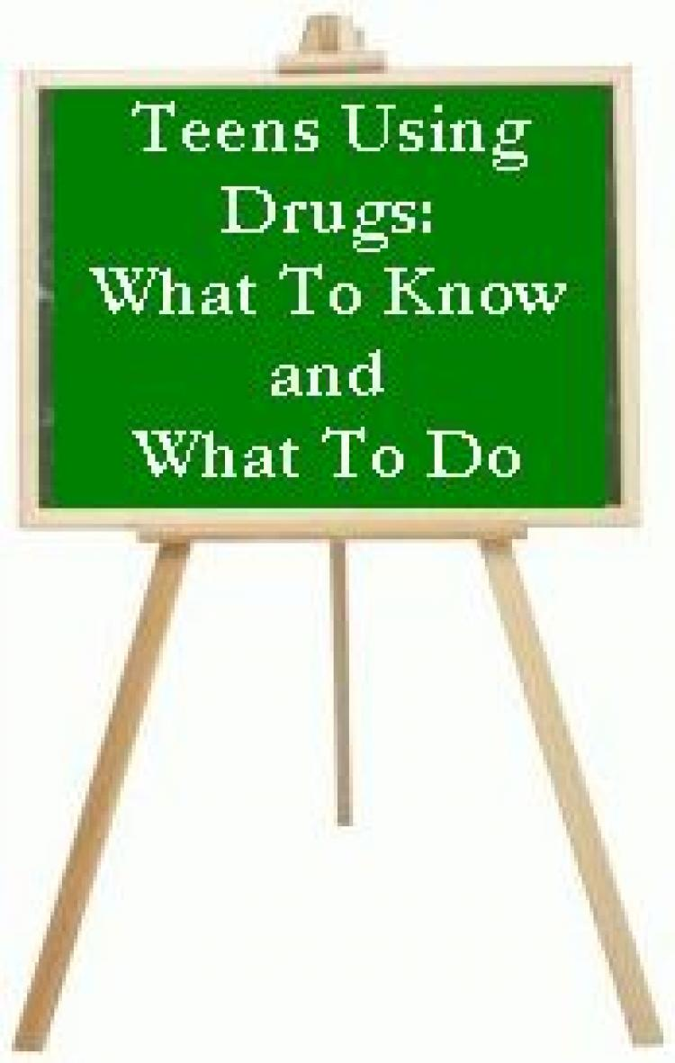 Teens Using Drugs: What To Know and What To Do