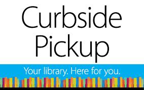 Select Libraries - Open for Curbside Pickup