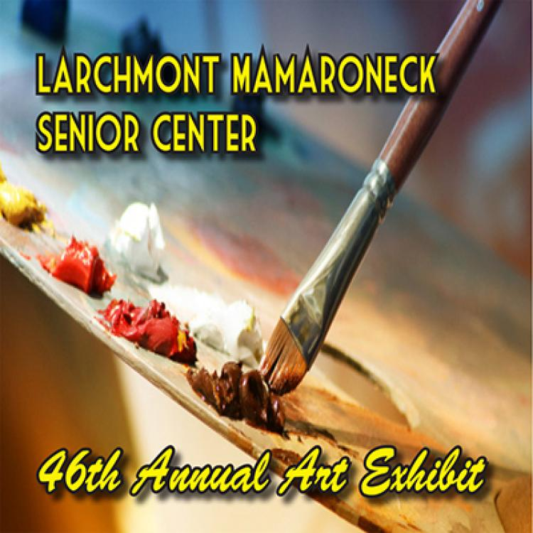 46th ANNUAL EXHIBIT featuring LARCHMONT SENIORS
