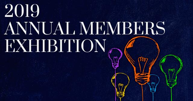 2019 Annual Members Exhibition