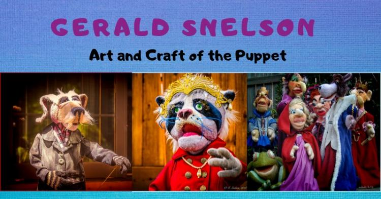 Gerald Snelson: Art and Craft of the Puppet