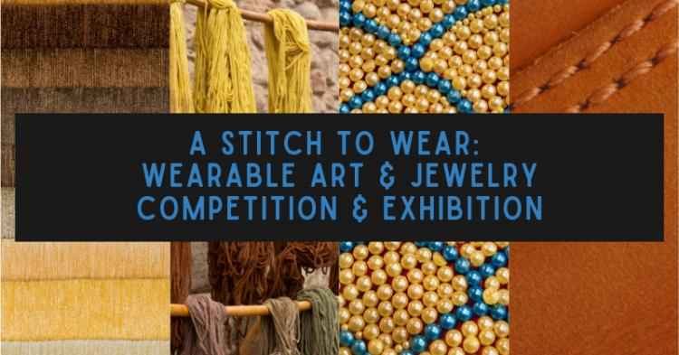 A Stitch to Wear: Wearable Art Competition & Exhibition