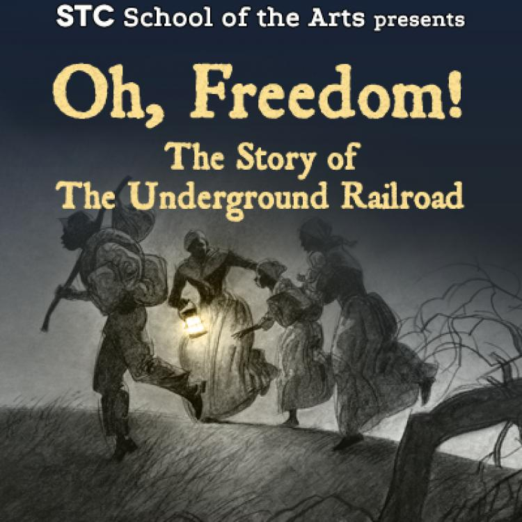 Sac Theatre Oh Freedom! The Story of the Underground Railroad