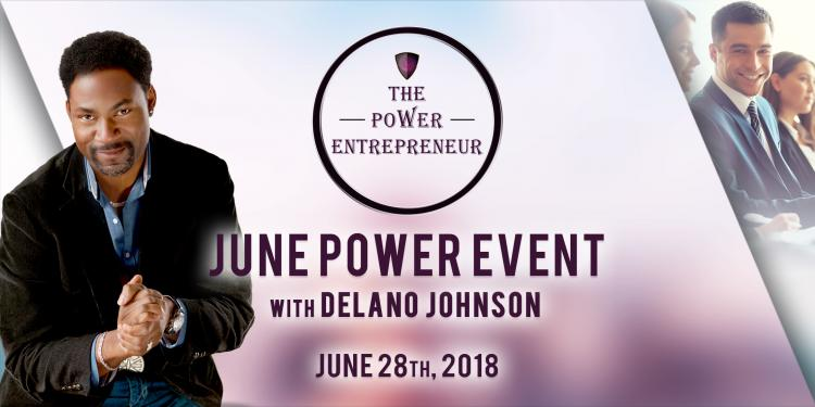 The Power Entrepreneur - June Power Event with Delano Johnson