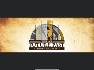Times of Future Past: A Festival For Any Era
