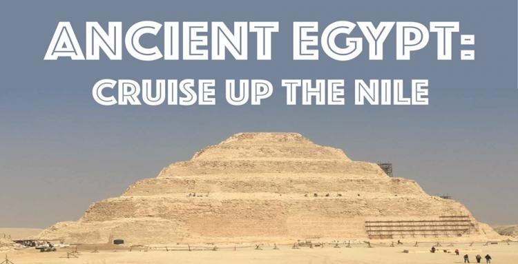 Ancient Egypt: Cruise Up the Nile