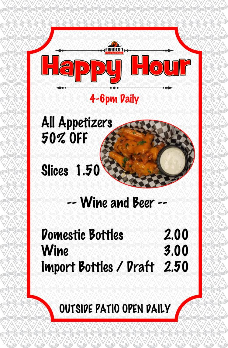 Check Out FRANCO'S NY PIZZA DAILY HAPPY HOUR 4p-6p