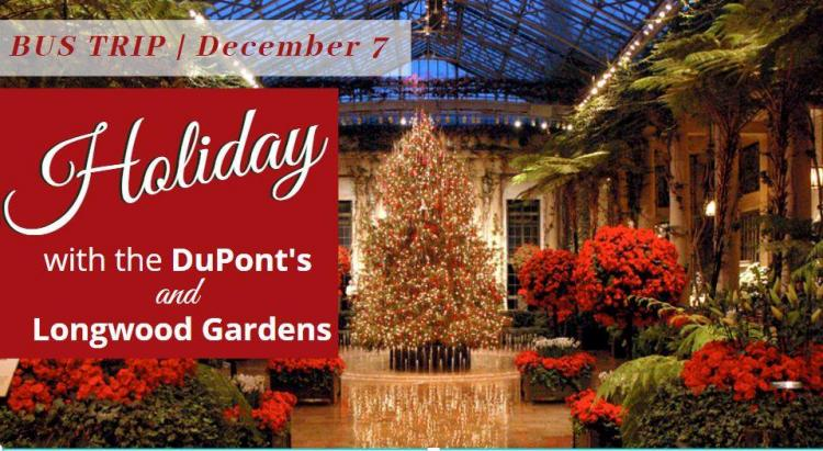 Bus Trip: Holiday's w/ The DuPont's & Longwood Gardens
