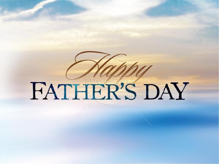 Happy Father's Day. May God Bless You!