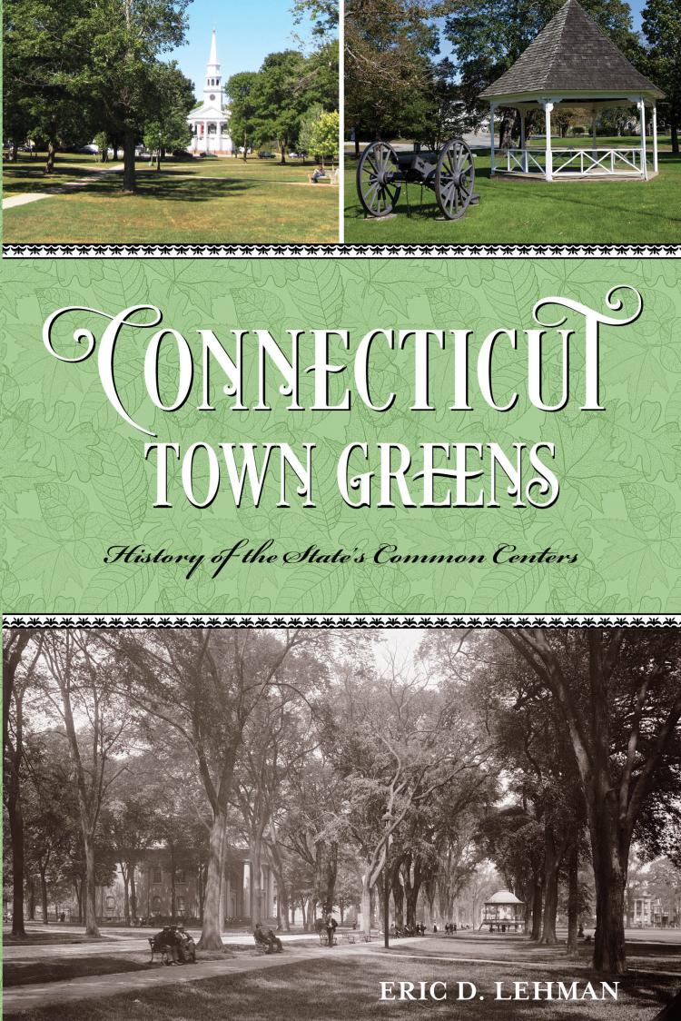 Time Machines to the Past: Connecticut Town Greens