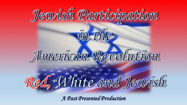 Jewish Participation in the American Revolution – Red, White and Jewish
