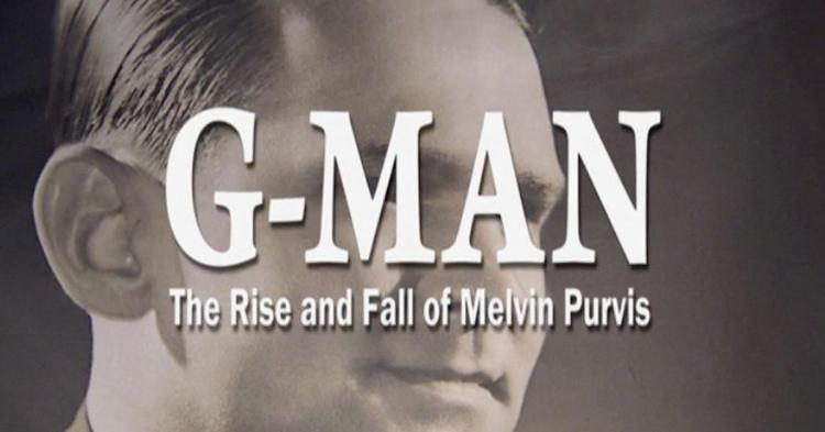 Documentary Film Series continues with G-Man: The Rise & Fall of Melvin Purvis,