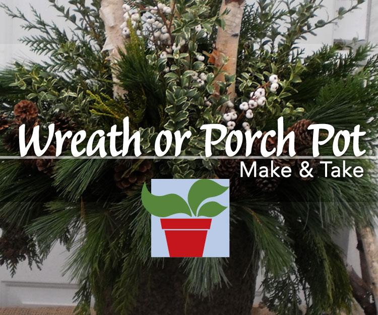 Make a Wreath or Porch Pot