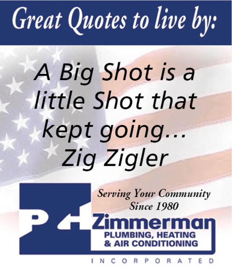 Great Quotes to live by brought to you by Zimmerman Plumbing, Heating & AC