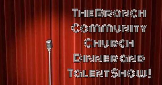 The Branch Community Church Dinner and Talent Show