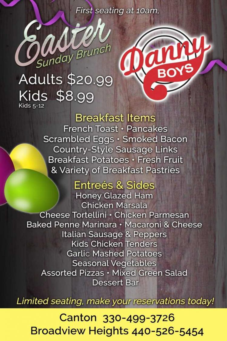 Make your Reservations now for Easter Sunday Brunch at Danny Boy's in Broadview