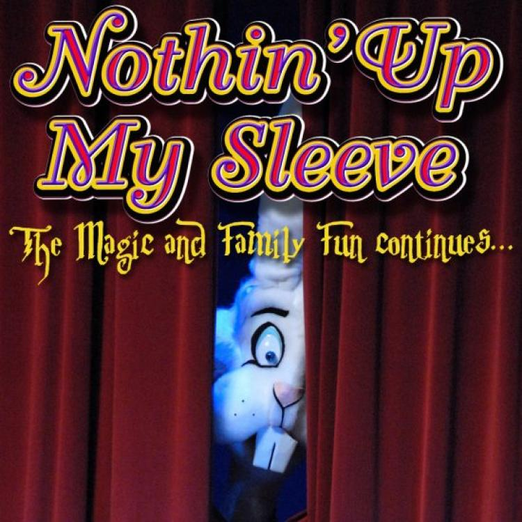 Family Magic Show - Nothin' Up My Sleeve at Raue Center