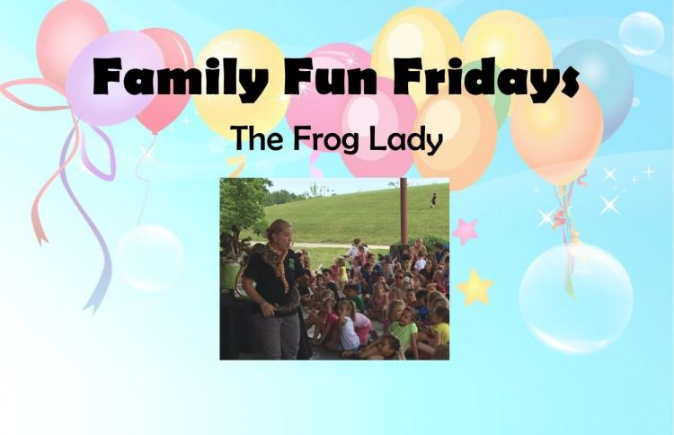 Family Fun Fridays - The Frog Lady
