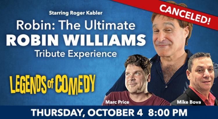 CANCELED - ROBIN: THE ULTIMATE ROBIN WILLIAMS FEATURING ROGER KABLER