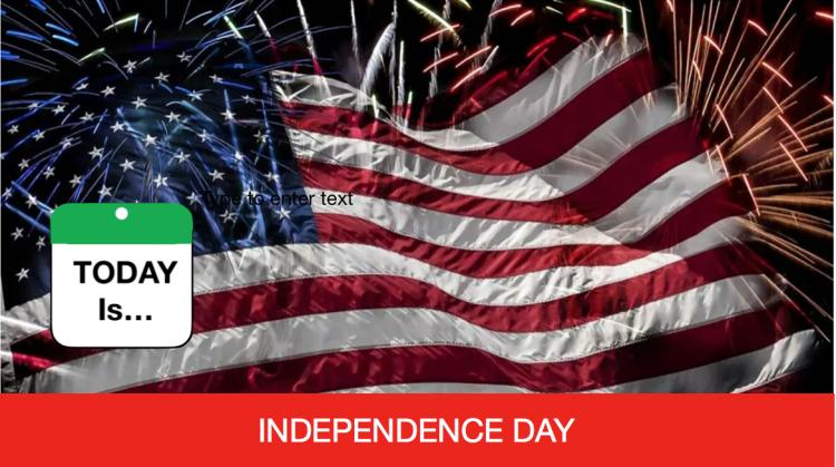 TODAY Is: Independence Day
