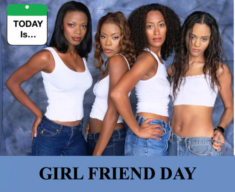 TODAY Is: National Girl Friend Day