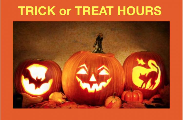 TRICK OR TREAT HOURS - Entire Area