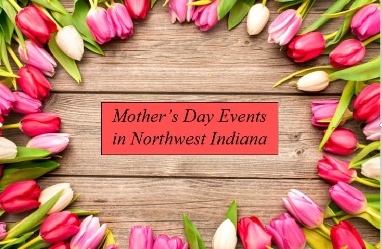 Mother's Day Events in Northwest Indiana