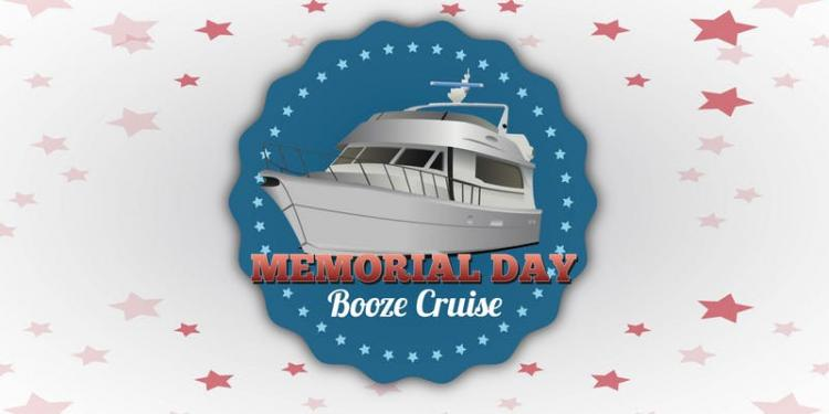 Memorial Day Weekend Booze Cruises