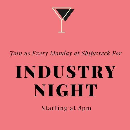 Industry Night at Shipwreck Bar & Grill