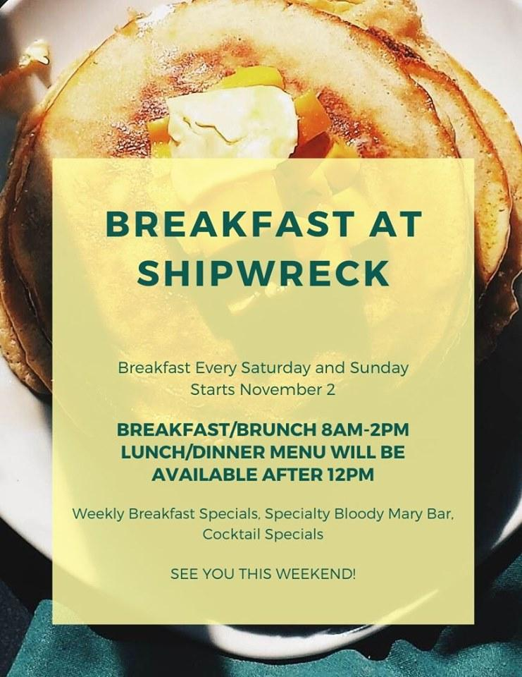 Shipwreck Bar & Grill is now serving breakfast every Saturday & Sunday starting
